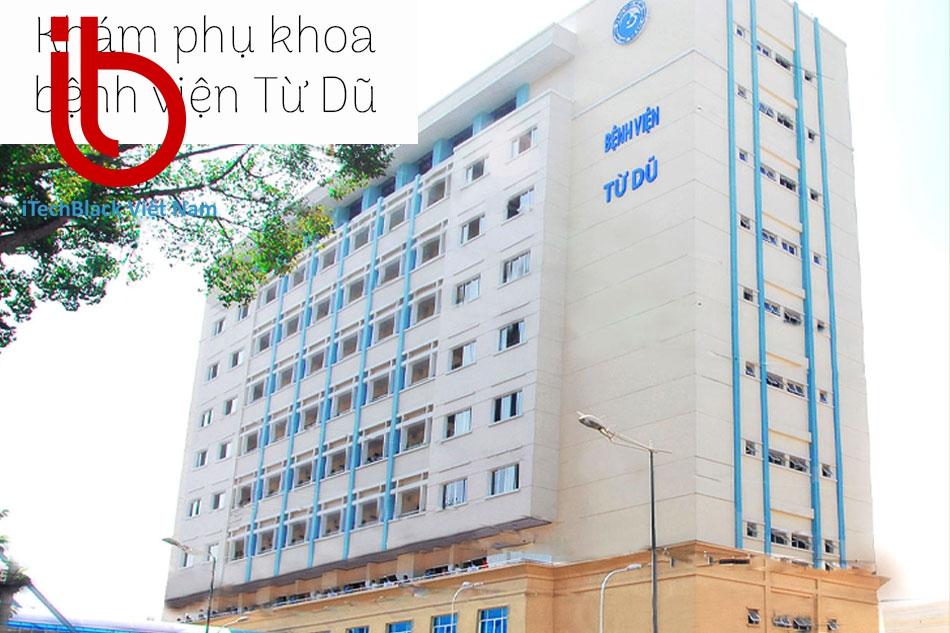 Bệnh viện Từ Dũ khám phụ khoa