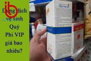 Dung dịch vệ sinh Quý Phi VIP giá bao nhiêu?